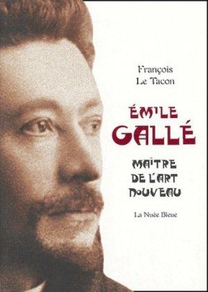 Emile Gallé. Maître de l'Art nouveau - La Nuée bleue - 9782716506205 -