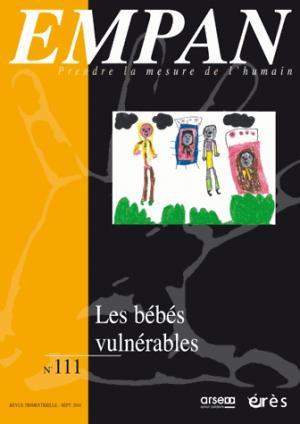 Empan N° 111  Bébés vulnérables, vulnérabilités des bébés - 10 ans après - eres - 9782749261607 -