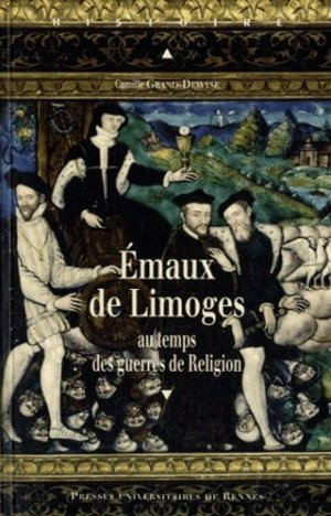 Émaux de Limoges au temps des guerres de Religion - presses universitaires de rennes - 9782753513358 -