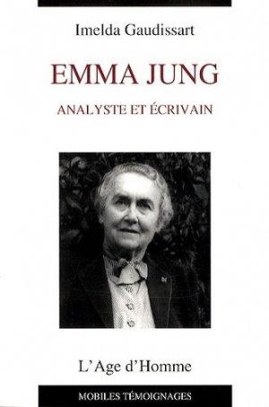 Emma Jung. Analyste et écrivain - Editions l'Age d'Homme - 9782825140772 -