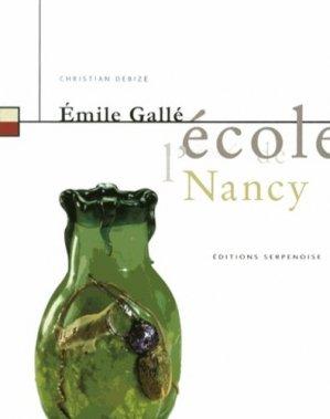 Emile Gallé et l'École de Nancy - serpenoise - 9782876928794 -