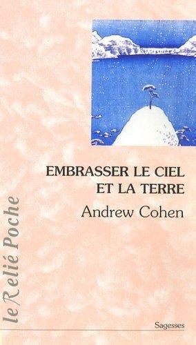 Embrasser le ciel et la terre - Le Relié - 9782914916882 -