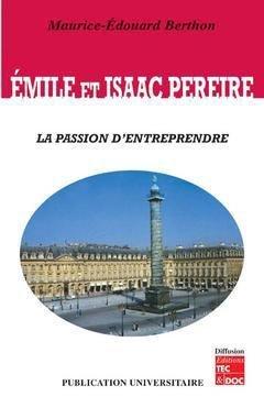 Émile et Isaac PEREIRE - publication universitaire - 9782950738493 -