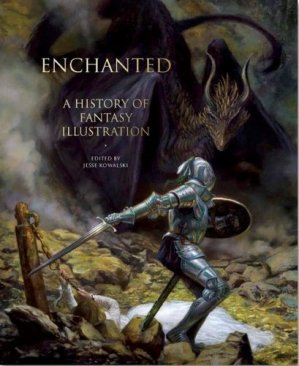 Enchanted. A history of fantasy illustration - Abbeville press - 9780789213709 -