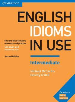 English Idioms in Use Intermediate - Book with Answers - cambridge - 9781316629888 -