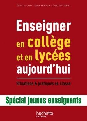 Enseigner en collège et en lycées aujourd'hui - Hachette Education - 9782011713452 -