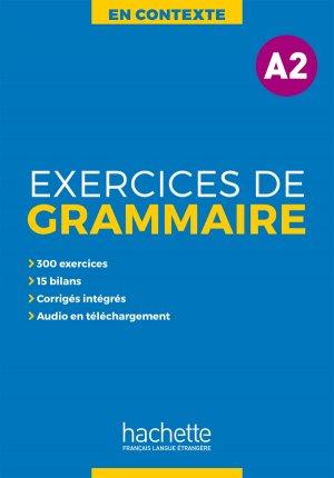 En Contexte : Exercices de grammaire A2 + audio MP3corrigés - hachette français langue etrangère - 9782014016338 -