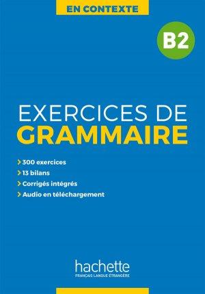 En Contexte : Exercices de grammaire B2 avec audio MP3  et corrigés - hachette français langue etrangère - 9782014016352 -