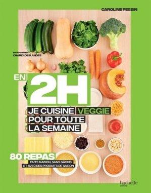 En 2h je cuisine veggie pour toute la semaine - hachette - 9782017059745 - https://fr.calameo.com/read/000015856623a0ee0b361
