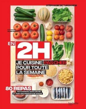 En 2h je cuisine pas cher pour toute la semaine. 80 menus faits maison, sans gâchis et avec des produits de saison - Hachette - 9782019453138 -