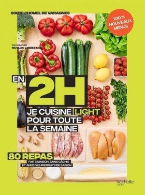 En 2h je cuisine light pour toute la semaine. Tome 2 - Hachette - 9782019453169 -