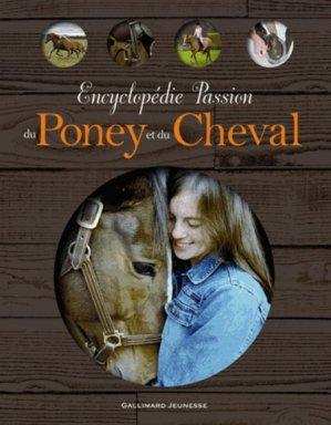 Encyclopédie passion du poney et du cheval - gallimard editions - 9782070651818 -