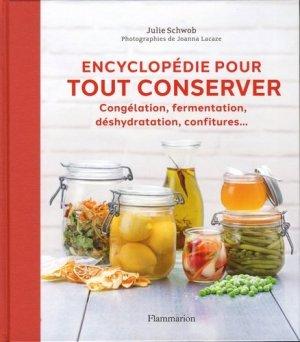 Encyclopédie pour tout conserver - Flammarion - 9782081428669 -