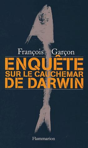 Enquête sur le cauchemar de darwin - flammarion - 9782082105798 -