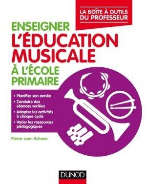 Enseigner l'éducation musicale à l'école primaire - Dunod - 9782100762507 -
