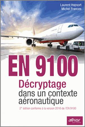 En 9100 décryptage dans un contexte aéronautique - afnor - 9782124655878 -
