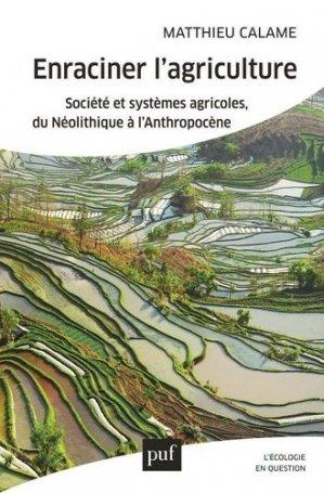 Enraciner l'agriculture - puf - presses universitaires de france - 9782130818298 -