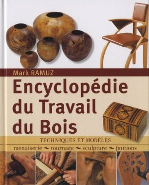 Encyclopédie du Travail du Bois - eyrolles - 9782212127386 -