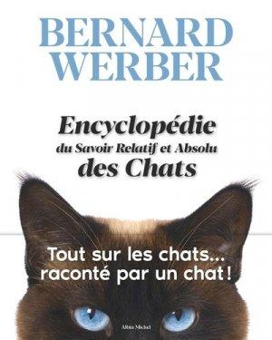 Encyclopédie du Savoir Relatif et Absolu des Chats - albin michel - 9782226445551 -
