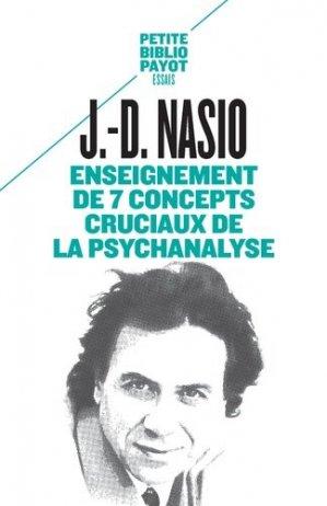 Enseignement de 7 concepts cruciaux de la psychanalyse - Payot - 9782228916424 -