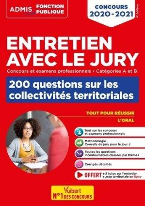 Entretien avec le jury, 200 questions sur les collectivités territoriales. Concours et examens professionnels, Catégories A et B, Edition 2020-2021 - Vuibert - 9782311208412 -