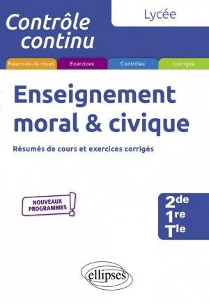Enseignement moral et civique - Lycée (2de-1re-Tle) - Nouveaux programmes - Ellipses - 9782340040656 -