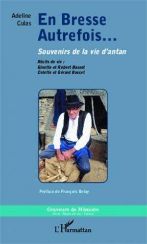 En Bresse autrefois... Souvenirs de la vie d'antan - l'harmattan - 9782343014975 -