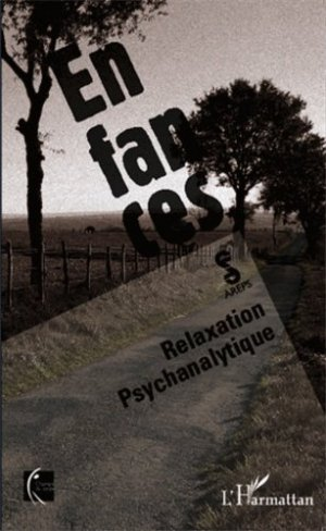 Enfances. Relaxation psychanalytique - l'harmattan - 9782343020754 -