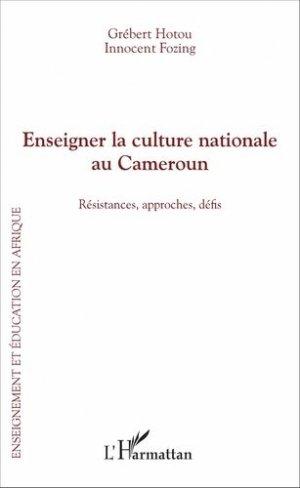 Enseigner la culture nationale au Cameroun - l'harmattan - 9782343094366 -