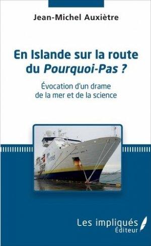 En Islande sur la route du Pourquoi-Pas ? Evocation d'un drame de la mer et de la science - L'Harmattan - 9782343108834 -