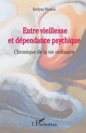 Entre vieillesse et dépendance psychique - l'harmattan - 9782343171043