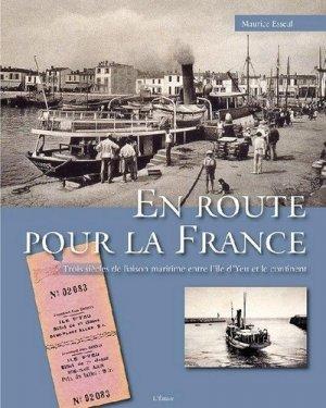 En route pour la France. Trois siècles de liaison maritime entre l'île d'Yeu et le continent - L'Etrave - 9782359920536 -