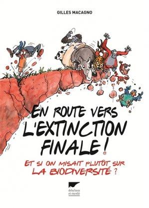 En route vers l'extinction finale ! - delachaux et niestle - 9782603025987 -