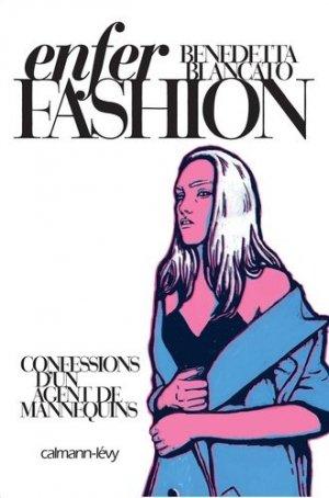 Enfer Fashion. Confessions d'un agent de mannequins - calmann levy - 9782702158968 -