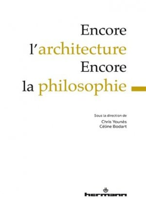 Encore l'architecture - Encore la philosophie - hermann - 9782705691882 -