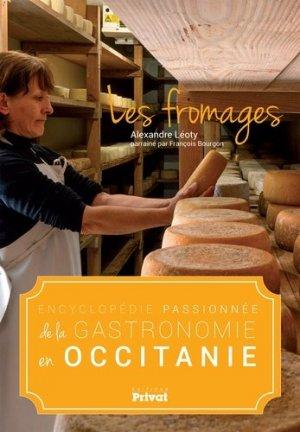 Encyclopédie passionnée de la gastronomie en Occitanie. Les fromages - Privat - 9782708959620 -