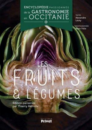 Encyclopédie passionnée de la gastronomie en Occitanie. Les fruits & légumes - Privat - 9782708959712 -