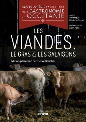 Encyclopédie passionnée de la gastronomie en Occitanie. Les viandes, le gras & les salaisons - Privat - 9782708959729 -
