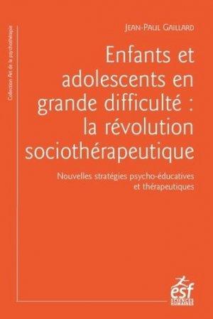 Enfants et adolescents en grande difficulté : la révolution sociothérapeutique - esf - 9782710134244 -