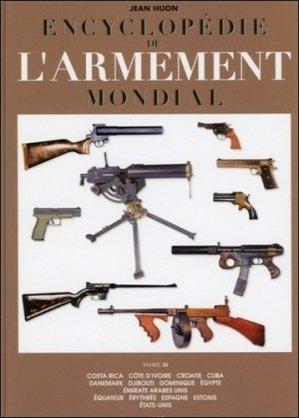 Encyclopédie de l'armement mondial. Armes à feu d'infanterie de petit calibre de 1870 à nos jours Tome 3 - Editions Jacques Grancher - 9782733912300 -