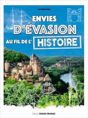 Envies d'évasion au fil de l'Histoire de France - Ouest-France - 9782737382659 -