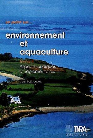 Environnement et aquaculture Tome 2 Aspects juridiques et réglementaires - inra  - 9782738008732 -