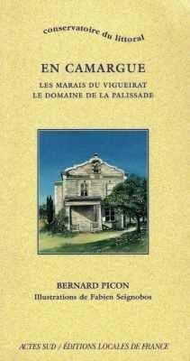 En camargue : marais du Vigueirat, le domaine de la palissade - actes sud - 9782742717309 -