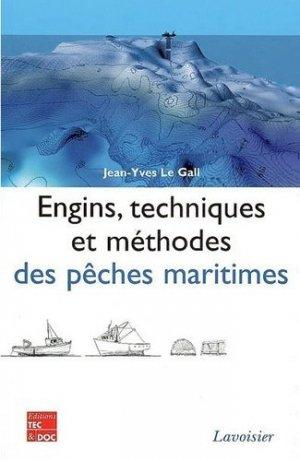 Engins, techniques et méthodes des pêches maritimes - lavoisier / tec et doc - 9782743011215 -