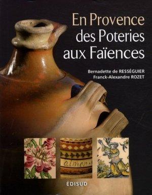 En Provence des poteries aux faïences - Edisud - 9782744907890 -