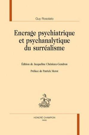 Encrage psychiatrique et psychanalytique du surréalisme - Honoré Champion - 9782745330505 -