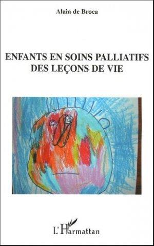 Enfants en soins palliatifs. Des leçons de vie - l'harmattan - 9782747584487 -