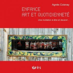 Enfance, art et quotidienneté. Une invitation à être et devenir... Avec 1 DVD + 1 CD AUDIO - Erès - 9782749213095 -