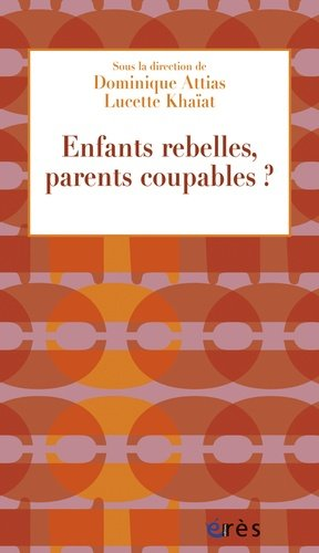 Enfants rebelles, parents coupables ? - eres - 9782749240312 -