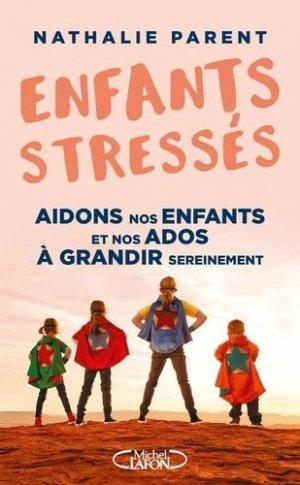 Enfants stressés ! - Michel Lafon - 9782749940359 -